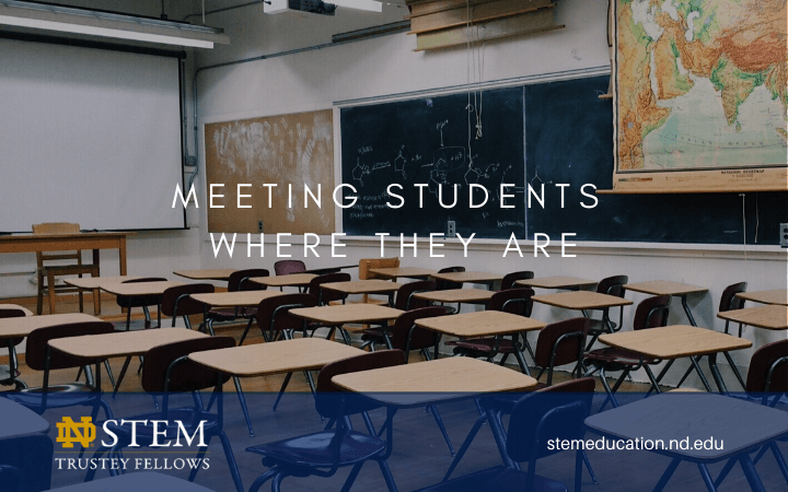 Meeting Students Where They Are - Notre Dame STEM Education Blog