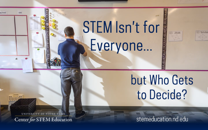 STEM Isn't for Everyone...but Who Gets to Decide?